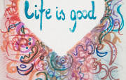 Life is good - Marzena Czaniecka